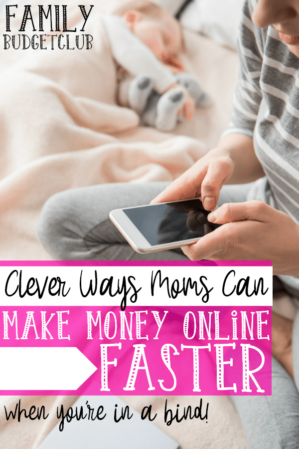 Clever Ways Moms Can Make Money Online Faster | When You're